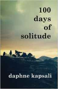 100 Days Of Solitude by Daphne Kapsali