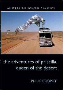 The Adventures Of Priscilla Queen Of The Desert by Philip Brophy