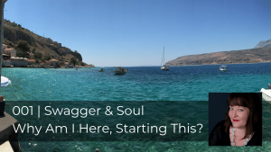 001 | Why Are I Here Starting This? | Swagger & Soul